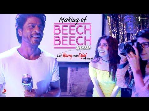 Making of Beech Beech Mein   Jab Harry Met Sejal   Shah Rukh Khan, Anushka Sharma