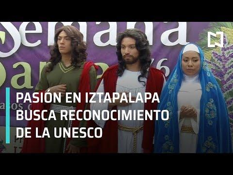Pasión de Cristo en Iztapalapa busca ser Patrimonio Inmaterial del Mundo - Las Noticias