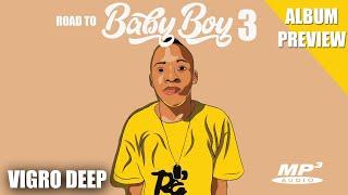 Amapiano EP  Vigro Deep - Road 2 Baby Boy III EP  Amapiano Album Preview