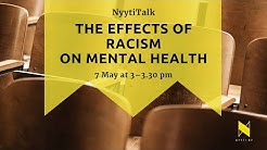 NyytiTalk: The effects of racism on mental health
