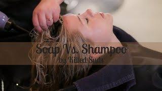 Soap Vs. Shampoo