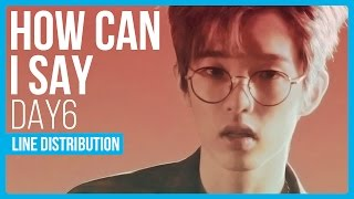 Video DAY6 - How Can I Say Line Distribution (Color Coded) download MP3, 3GP, MP4, WEBM, AVI, FLV Januari 2018