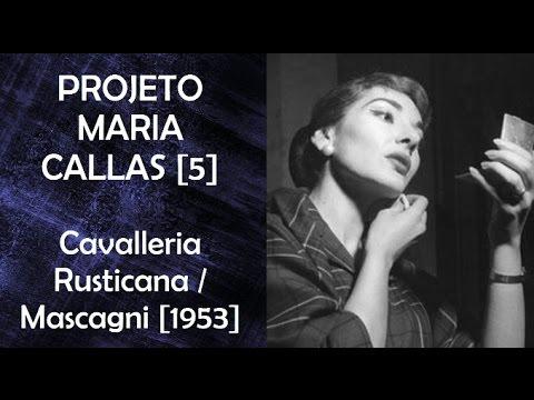 Projeto Maria Callas [5] - Cavalleria Rusticana (Mascagni) [1953]