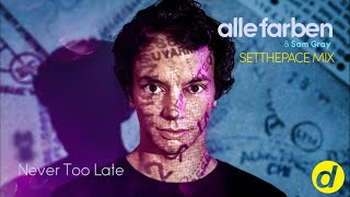 Alle Farben & Sam Gray - Never Too Late (SETTHEPACE MIX) [OUT NOW]