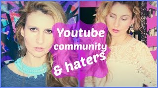 YOUTUBE BEAUTY COMMUNITY RANT! HATERS ON-LINE AND IN REAL LIFE!