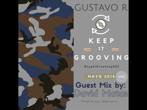 Keep It Grooving 002 MAYO 2016 (Guest Mix: David Matas) Techno Podcast