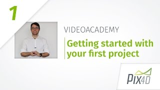 Pix4D Video Academy 1: Getting Started with your First Project