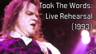 Meat Loaf: You Took The Words (live Rehersal, 1993)