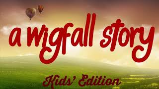 A Wigfall Kids Story| Dancing with Friends