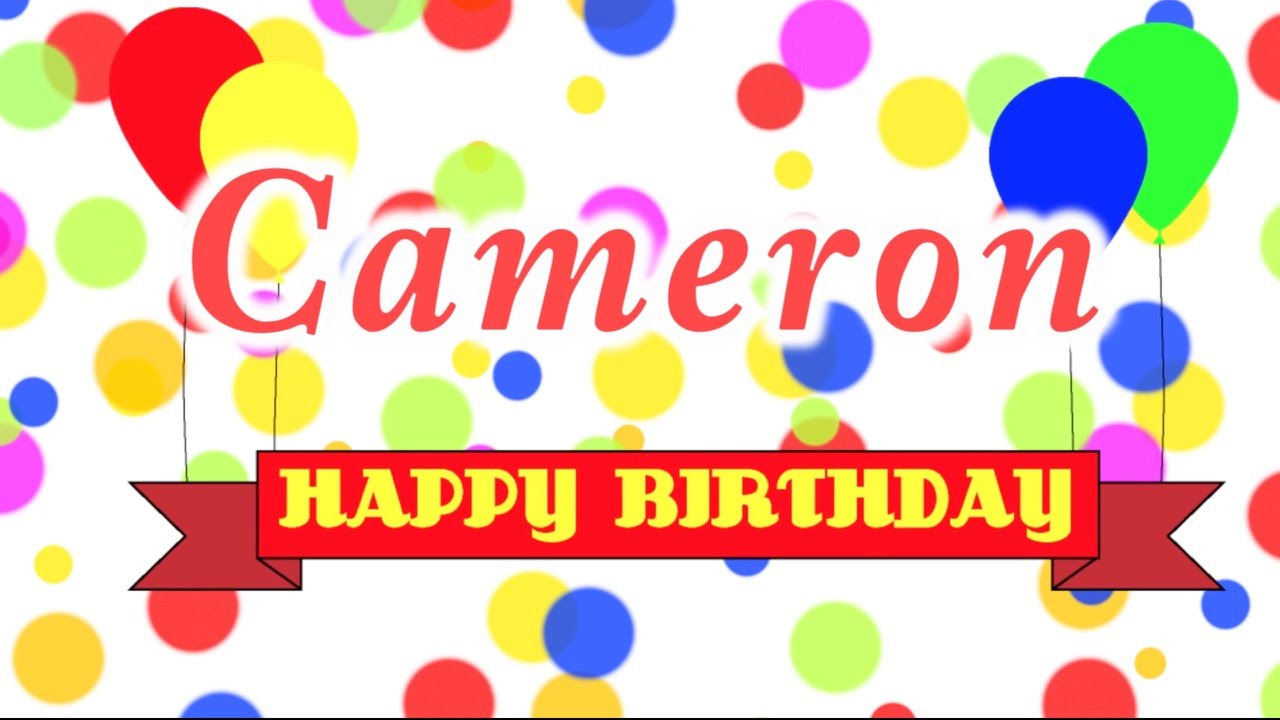 happy birthday cameron Happy Birthday Cameron Song   YouTube happy birthday cameron