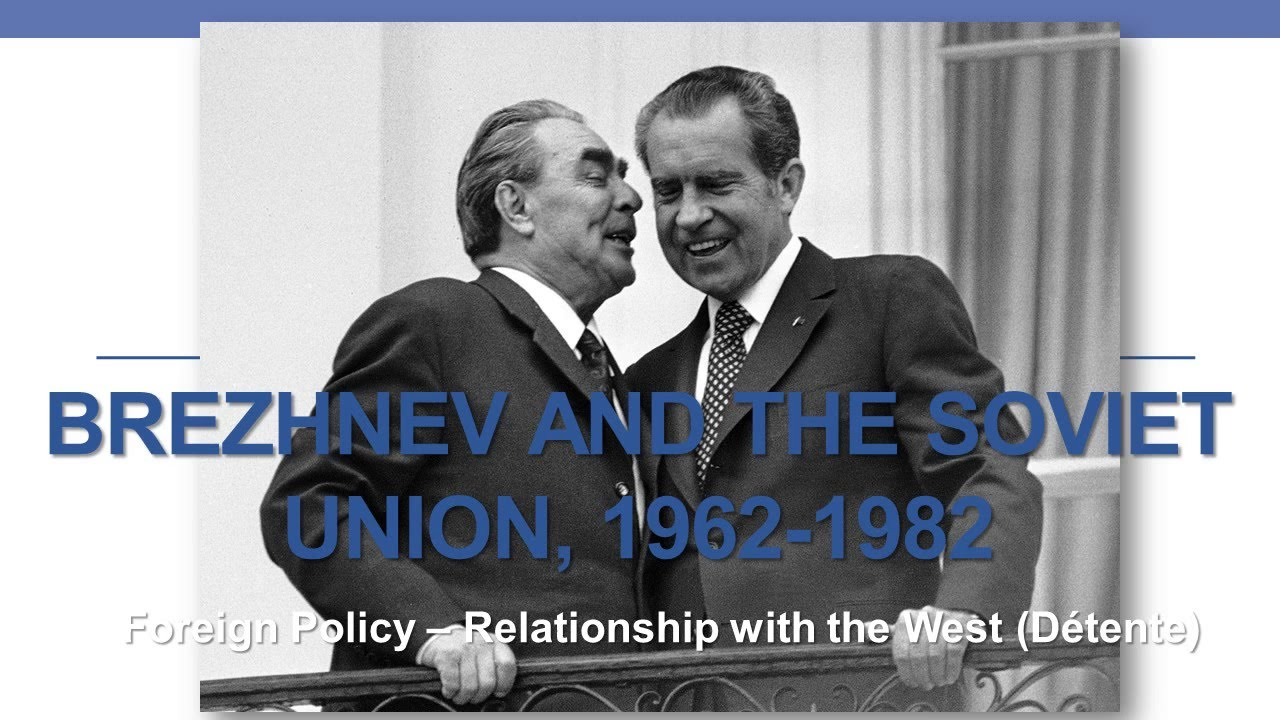 09.1 Brezhnev u0026 the Soviet Union 1964 1982 Foreign Policy - Relationship with the West (Detente) - YouTube  sc 1 st  YouTube & 09.1 Brezhnev u0026 the Soviet Union 1964 1982 Foreign Policy ...