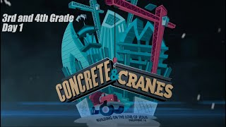 Concrete and Cranes - 3rd and 4th - DAY 1 || VBS 2020