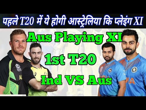 India VS Australia 1st T20 || Australia Playing XI || Australia Team Squad 1st T20 VS India ||