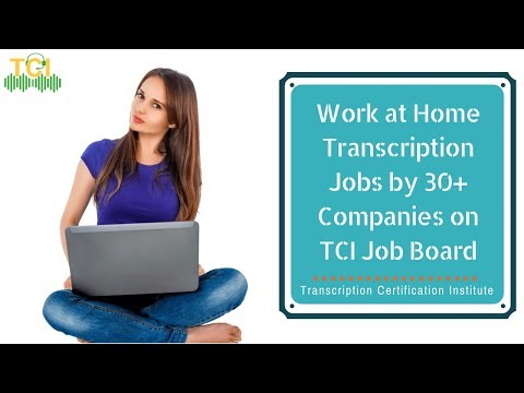 Work at Home Transcription Jobs by 30+ Companies on TCI Job Board