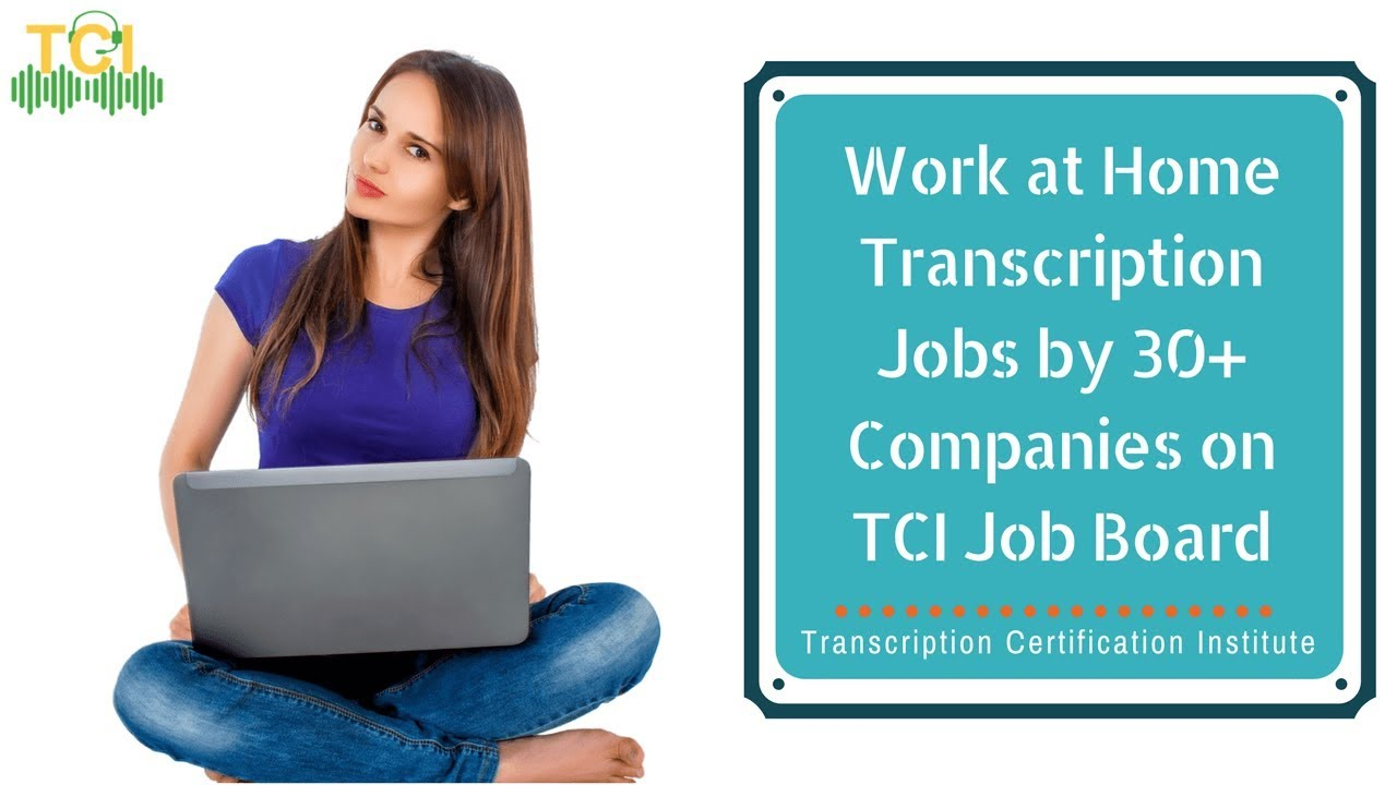 Work at home transcription jobs by 30 companies on tci job board work at home transcription jobs by 30 companies on tci job board transcription certification institute xflitez Image collections