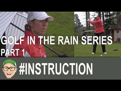 Golf In The Rain Series Part 1