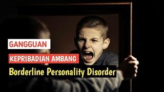 Borderline Personality Disorder... What is it?.