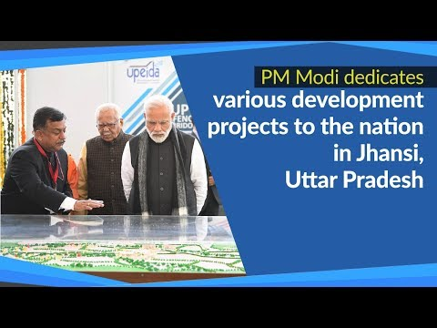 PM Modi dedicates various development projects to the nation in Jhansi, Uttar Pradesh | PMO