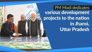 PM Modi dedicates various development projects to the nation in Jhansi, Uttar Pradesh | PMO