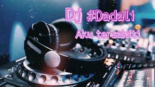 DI SAAT AKU TERSAKITI -  DADALI (Cover Dj remix)