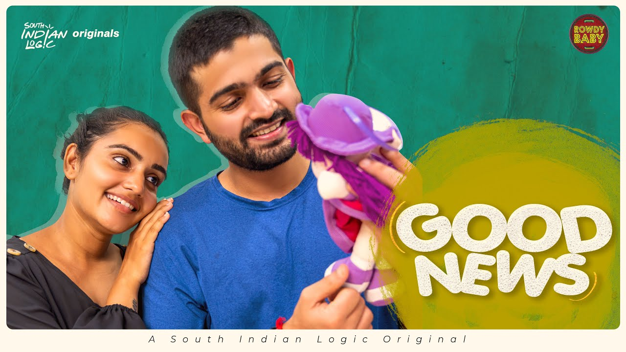 Good News | Soniya Singh | Rowdy Baby | South Indian Logic