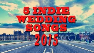 5 Recommended Indie Wedding Songs for 2015 - Chosen by Love Me Knot (Singapore Wedding Live Band)