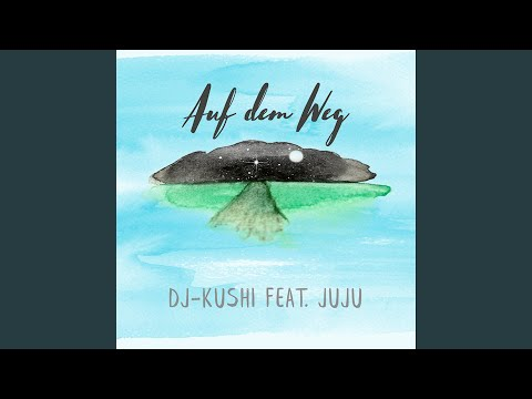 Auf dem Weg (feat. Juju)