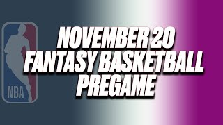 NBA November 20 Pregame Show For Fantasy Basketball