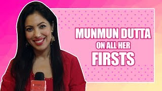 All My Firsts Ft. Munmun Dutta |Taarak Mehta Ka Ooltah Chashmah| |Exclusive|