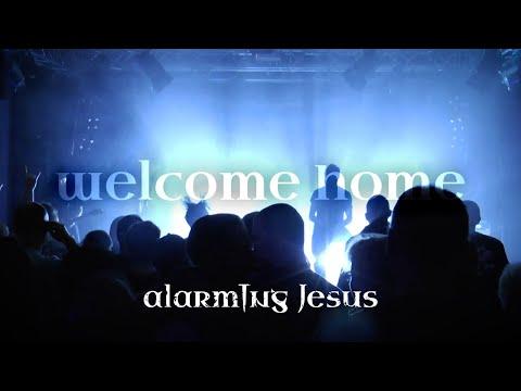alarming-jesus---welcome-home