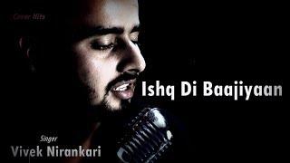Ishq Di Baajiyaan || Cover || Vivek Nirankari || Dilit Dosanjh || Soorma || Shankar Ehsaan Loy