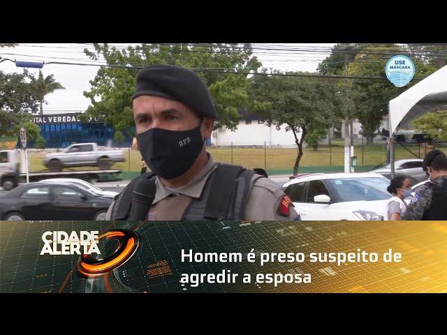 Homem é preso suspeito de agredir a esposa no bairro do Feitosa