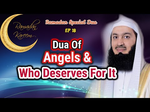 Dua Of Angels & Who Deserves For It | Ep #18 SFR | Ramadan 2018