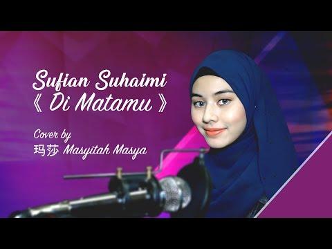 Sufian Suhaimi《 Di Matamu 》Cover by 玛莎 Masyitah Masya