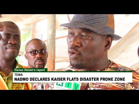 TEMA NADMO DECLARES KAISER FLATS DISASTER PRONE ZONE