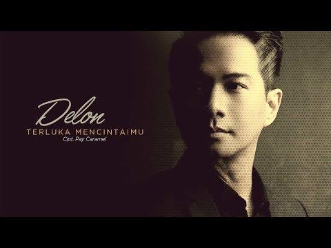 DELON - Terluka Mencintaimu (Official Radio Release) Mp3
