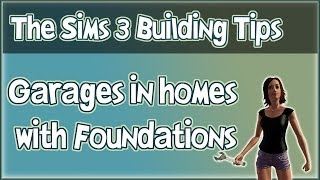 The Sims 3 Building Tips - How To Put A Garage In A House With A Foundation