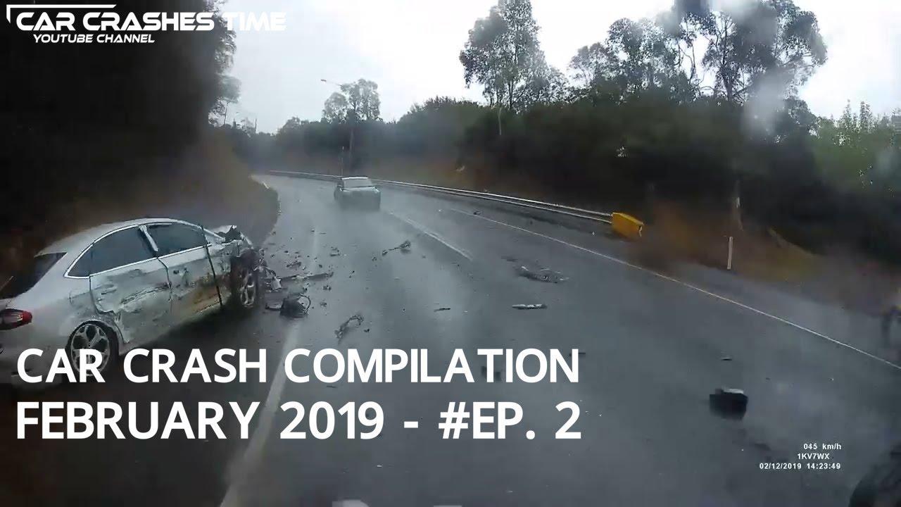 Car Crash Compilation February 2019 Ep 2 Youtube