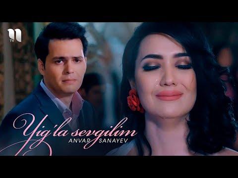 Anvar Sanayev - Yig'la sevgilim (Official Music Video)
