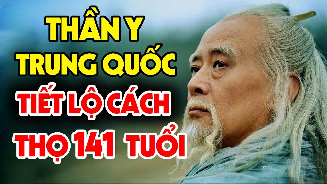 Thần Y Trung Quốc 141 Tuổi Để Lại 13 Bí Quyết Sống Thọ, Chỉ Cần 15 Mỗi Ngày Để Thọ Thêm 40 Năm