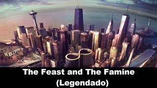 Foo Fighters - The Feast and The Famine (Legendado)