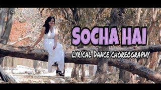 Socha hai | Baadshaho | lyrical Dance choreography