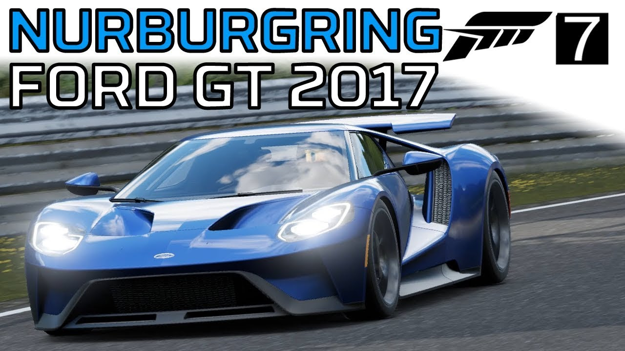 Forza Motorsport  Ford Gt  Nurburgring Nordschleife Track Day K
