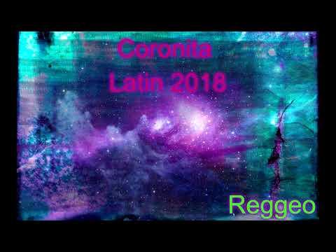 ⚡Latin Coronita 2018 Reggeo ⚡