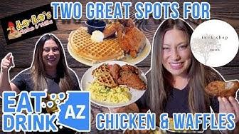 Looking for CHICKEN & WAFFLES in Arizona? We got 2 top spots for you in Phoenix! | Eat Drink AZ