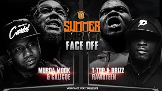 SUMMER IMPACT FACE OFF:  CALICOE & MURDA MOOK VS BRIZZ RAWSTEEN & T - TOP