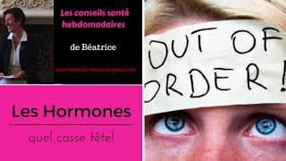 Les hormones: Quel casse tête!