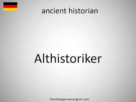 How to say ancient historian in German?