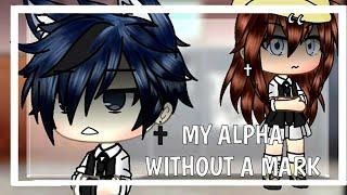 My Alpha Without A Mark|Gacha Life Mini Movie| Gacha Life| GLMM| Original?| 50k sub special