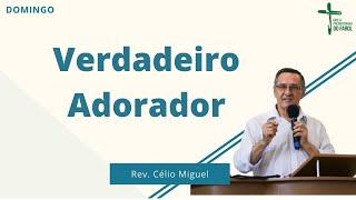 Culto Noite - Domingo 19/09/21 - Verdadeiro Adorador - Rev. Célio Miguel